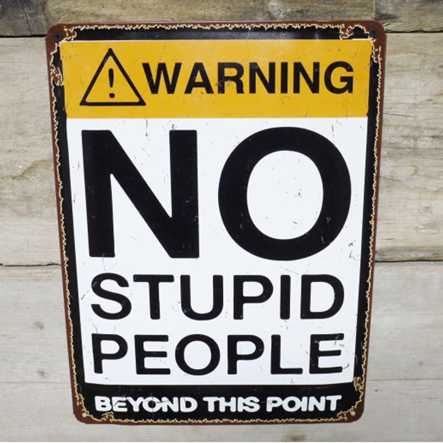 No Stupid People metal wall hanging sign