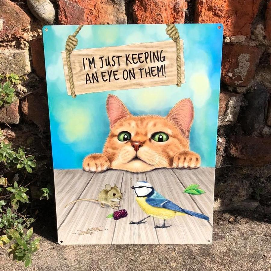 I'm Just keeping An Eye On Them!, metal wall sign
