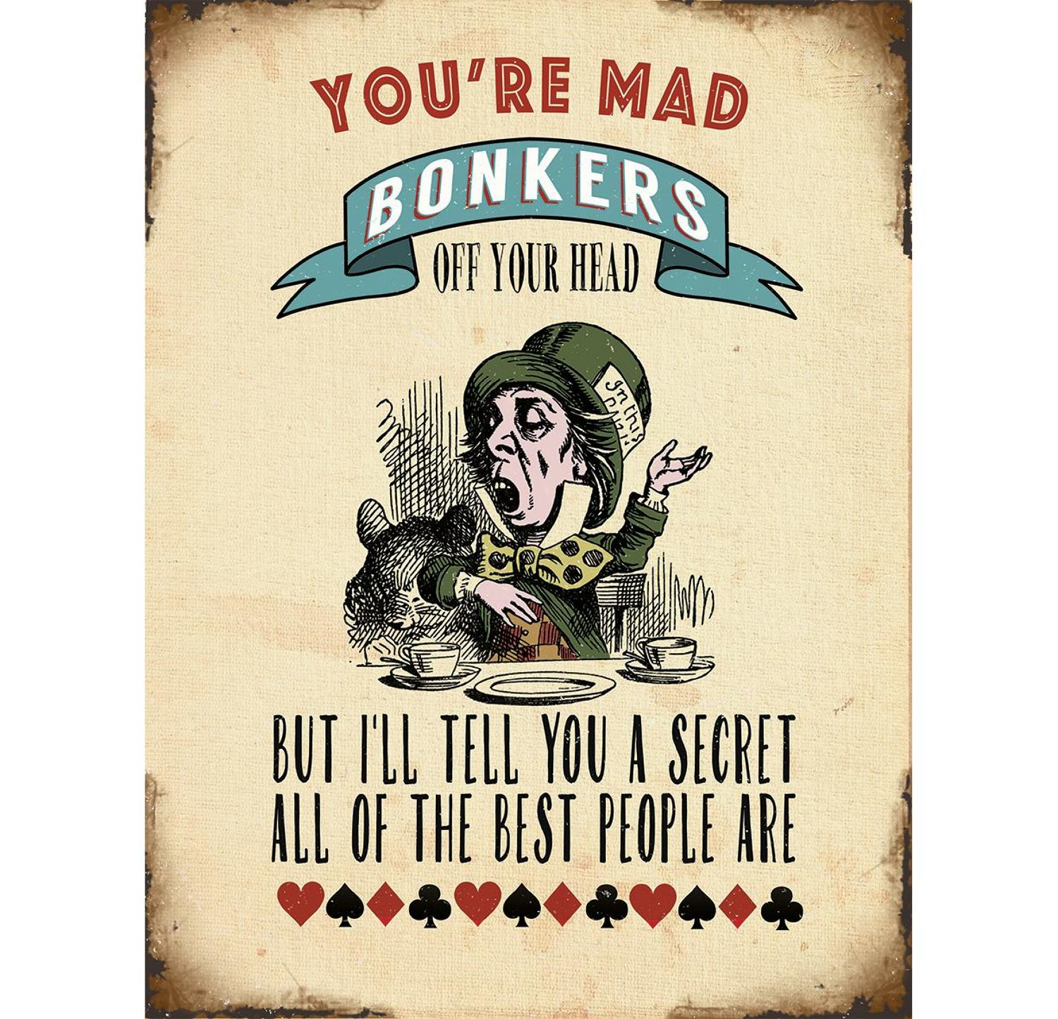 Alice in Wonderland, You're Mad Bonkers metal wall sign