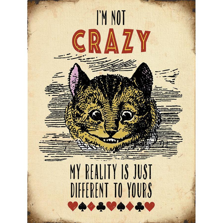 Alice in Wonderland, I'm Not Crazy, metal wall sign
