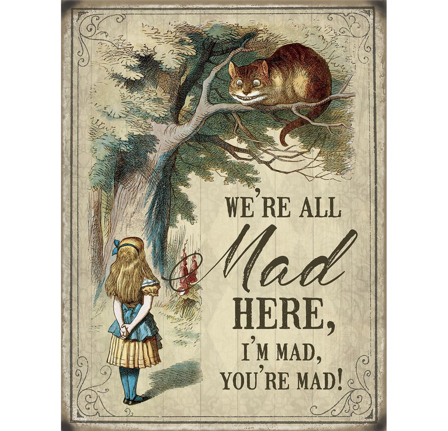 Alice in Wonderland, We're all mad here, metal wall sign