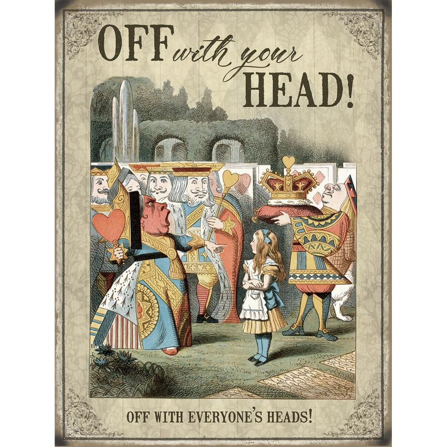 Alice in Wonderland, Off with your Head, metal wall sign