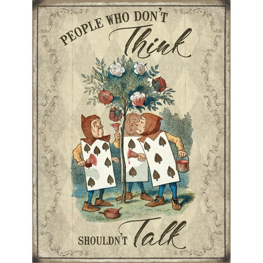 Alice in Wonderland, People who don't think, metal wall sign